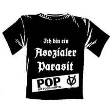 T-Shirt Ich bin ein asozialer Parasit (POP, 2007)