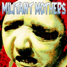 Militant Mothers - Man-Made Mad Clones (CD, 1991)