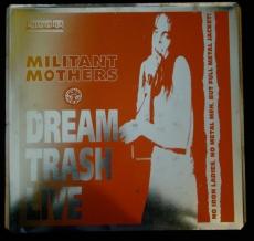 Militant Mothers - Dream Trash Live LP (1991)